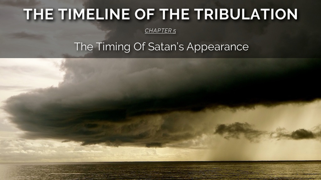 The Timing Of Satan's Appearance